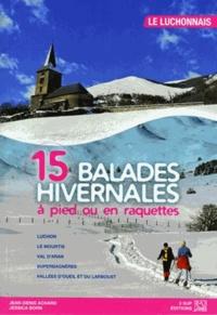 Jean-Denis Achard - balades hivernales à pied ou en raquettes Luchonnais.