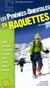 Jean-Denis Achard et Jessica Born - Les Pyrénées-Orientales en raquettes - 44 randos et traversées + 35 randos ski.