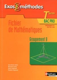 Jean-Denis Astier et Bernard Lacaze - Fichier de mathématiques Tle Bac pro - Groupement B, programme 2011.