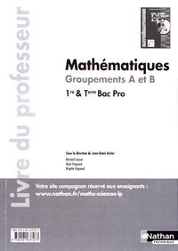 Jean-Denis Astier - Mathématiques 1re et Tle Bac Pro groupements A et B - Livre du professeur.