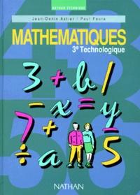 Jean-Denis Astier et Paul Faure - Mathématiques, 3e technologique.