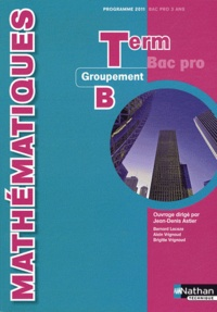 Jean-Denis Astier et Bernard Lacaze - Mathématiques Tle Bac pro 3 ans - Groupement B, programme 2011.