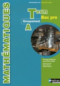 Jean-Denis Astier - Mathématiques Tle Bac pro - Groupement A, programme 2011.