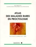 Jean Denis et  Collectif - Atlas des maladies rares en proctologie.