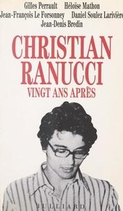 Jean-Denis Bredin et Jean-François Le Forsonney - Christian Ranucci vingt ans après.