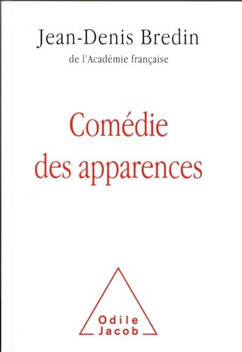 Jean-Denis Bredin - Comédie des apparences.