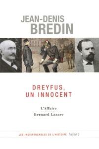 Jean-Denis Bredin et Bernard Lazare - Dreyfus, un innocent - L'Affaire.