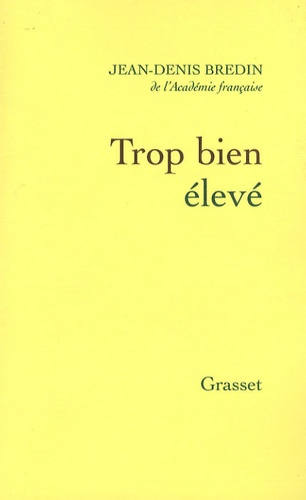 Jean-Denis Bredin - Trop bien élevé.