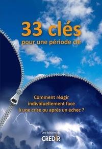 Jean-Denis Budin - 33 clés pour une période clé - Comment réagir individuellement face à une crise ou après un échec ?.