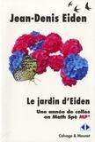 Jean-Denis Eiden - Le jardin d'Eiden - Une année de colles en Math Spé MP.