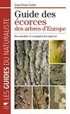 Jean-Denis Godet - Guide des écorces des arbres d'Europe - Reconnaître et comparer les espèces.