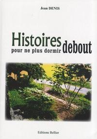 Jean Denis - Histoires pour ne plus dormir debout.