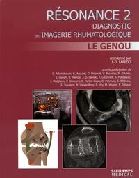 Jean-Denis Laredo - Résonance - Diagnostic en imagerie rhumatologique Tome 2, Le genou.