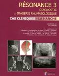 Jean-Denis Laredo - Résonance - Diagnostic en imagerie rhumatologique Tome 3, Cas cliniques, la hanche.