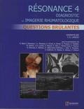Jean-Denis Laredo - Résonance - Tome 4, Questions brûlantes en imagerie ostéo-articulaire : cas cliniques.