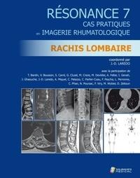 Jean-Denis Laredo - Résonance - Tome 7, Cas pratiques en imagerie rhumatologique : rachis lombaire.