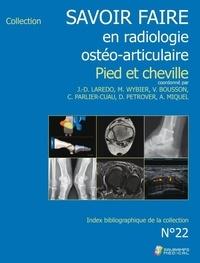 Jean-Denis Laredo et Marc Wybier - Savoir-faire en osteo-articulaire - Pied et cheville.