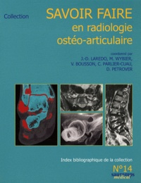 Jean-Denis Laredo et Marc Wybier - Savoir faire en radiologie ostéo-articulaire.