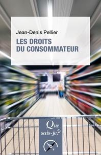 Jean-Denis Pellier - Les droits du consommateur.