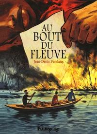 Jean-Denis Pendanx - Au bout du fleuve.