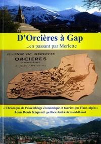 Jean-Denis Rispaud - D'Orcières à Gap - ... En passant par Merlette.