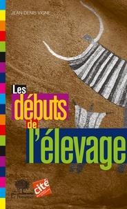 Jean-Denis Vigne - Les débuts de l'élevage.