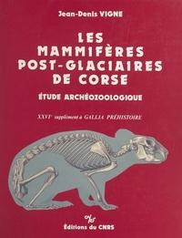 Jean-Denis Vigne - Les mammifères post-glacières de Corse : étude archéozoologique.