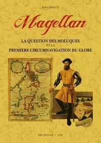 Jean Denuce - Magellan - La question des Molluques et la Première circumnavigation du globe.