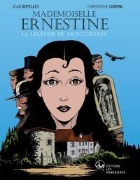 Jean Depelley et Christophe Compin - Mademoiselle Ernestine - La légende de Montcigoux.