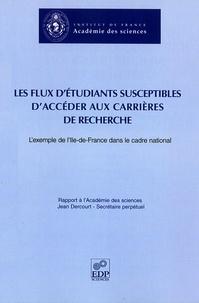 Jean Dercourt - Les flux d'étudiants susceptibles d'accéder aux carrières de recherche - L'exemple de l'Ile-de-France dans le cadre national.
