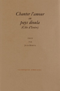 Jean Derive - Chanter l'amour en pays dioula - Badinage, sexe et jalousie.
