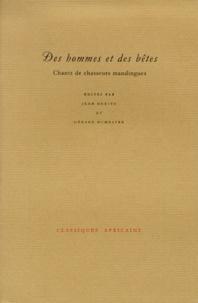 Jean Derive et Gérard Dumestre - Des hommes et des bêtes. - Chants de chasseurs mandingues.