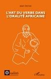 Jean Derive - L'art du verbe dans l'oralité africaine.