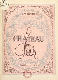 Jean Dervallière et Pierre Noury - Le château des fées.