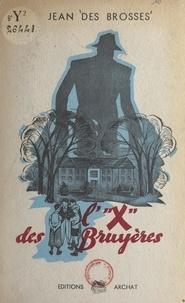 """Jean des Brosses et Pierre Probst - L'""""X"""" des Bruyères."""