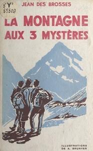 Jean des Brosses et Abel Brunyer - La montagne aux 3 mystères.