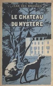 Jean des Brosses - Le château du mystère.