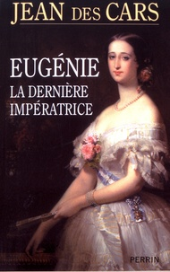 Eugénie, la dernière impératrice ou Les larmes de la gloire.pdf
