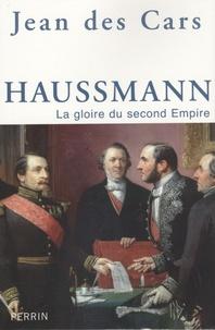 Haussmann- La gloire du second Empire - Jean Des Cars |