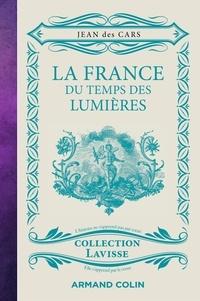 Jean Des Cars - La France du temps des Lumières.