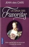 Jean Des Cars - La saga des favorites - Seize égéries qui ont bousculé l'histoire du monde.