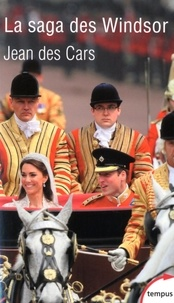 Jean Des Cars - La saga des Windsor - De l'Empire britannique au Commonwealth.
