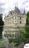 Jean Des Cars - Les châteaux de la Loire.