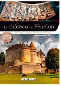 Jean Des Cars - Visiter le château de Fénelon - L'un des plus prestigieux château du Périgord.