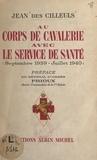 Jean des Cilleuls et René Prioux - Au corps de cavalerie avec le service de santé - Septembre 1939 - juillet 1940.