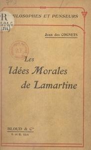 Jean des Cognets - Les idées morales de Lamartine.
