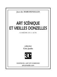 Jean Des Marchenelles - Art scénique et vieilles donzelles.
