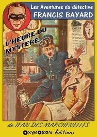 Jean Des Marchenelles - L'Heure du Mystère.