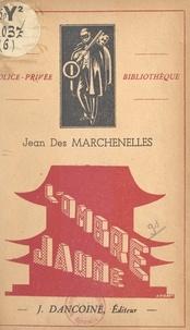Jean Des Marchenelles - L'ombre jaune.