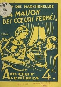 Jean Des Marchenelles et M. Cladé - La maison des cœurs fermés.